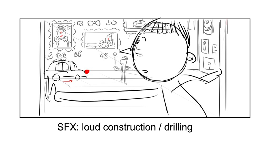 SFX: loud construction / drilling