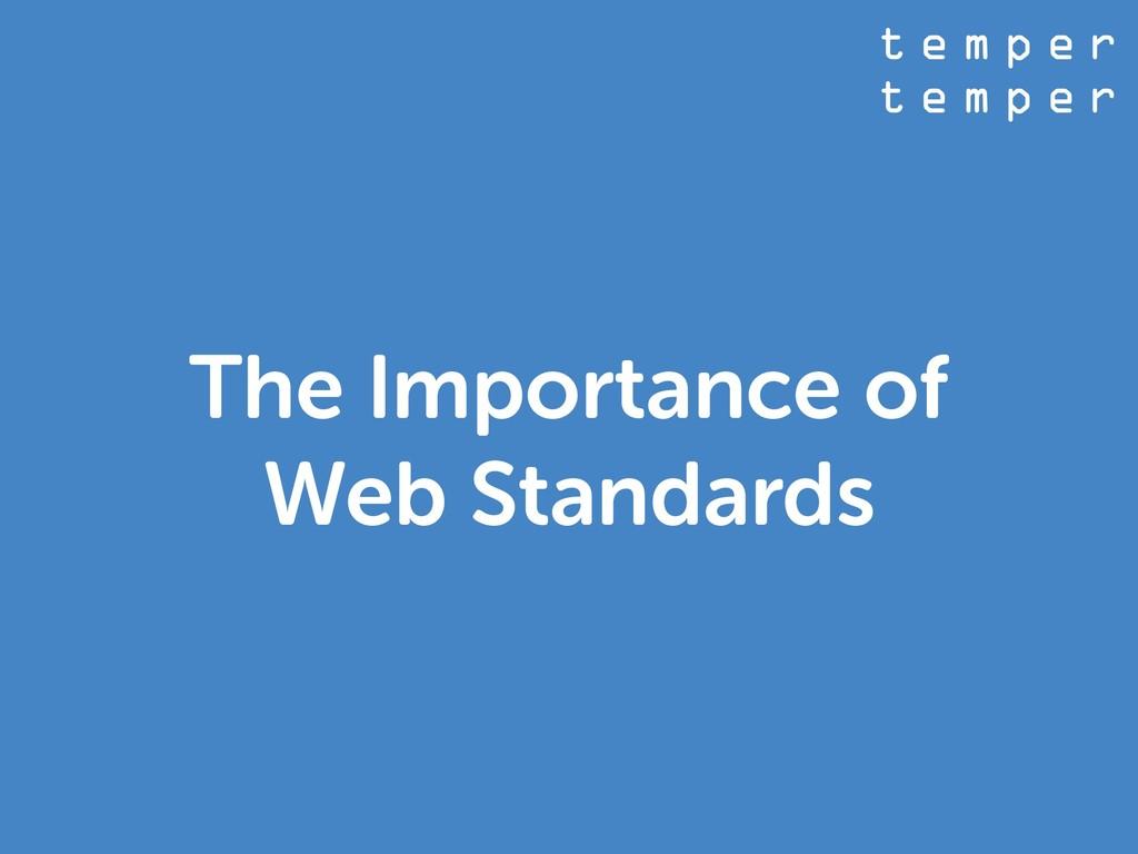 t e m p e r t e m p e r The Importance of Web S...