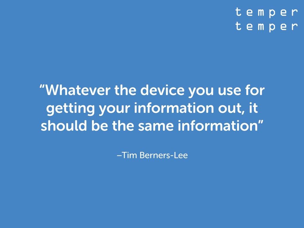 "t e m p e r t e m p e r –Tim Berners-Lee ""Whate..."