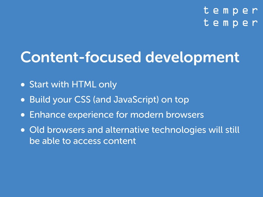 t e m p e r t e m p e r Content-focused develop...