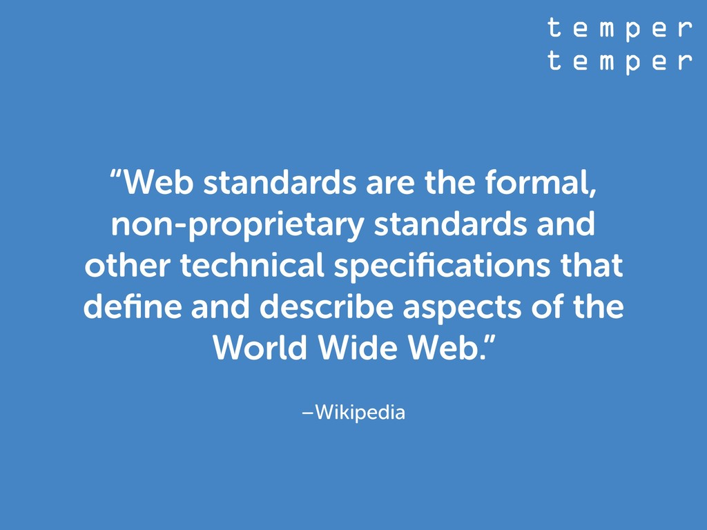 "t e m p e r t e m p e r –Wikipedia ""Web standar..."