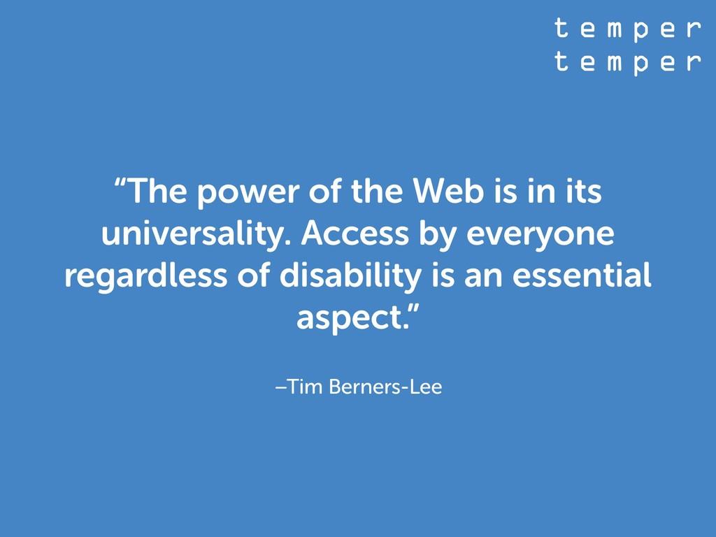 "t e m p e r t e m p e r –Tim Berners-Lee ""The p..."
