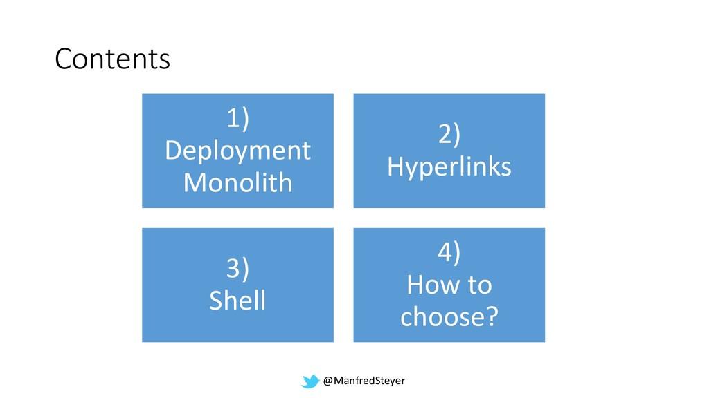 @ManfredSteyer Contents 1) Deployment Monolith ...