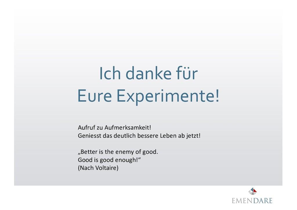 Ich danke für Eure Experimente! Aufruf zu Aufme...
