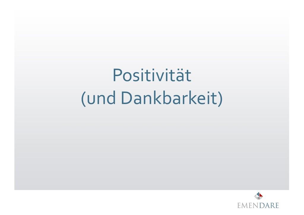 Positivität (und Dankbarkeit)