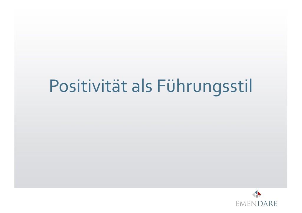 Positivität als Führungsstil