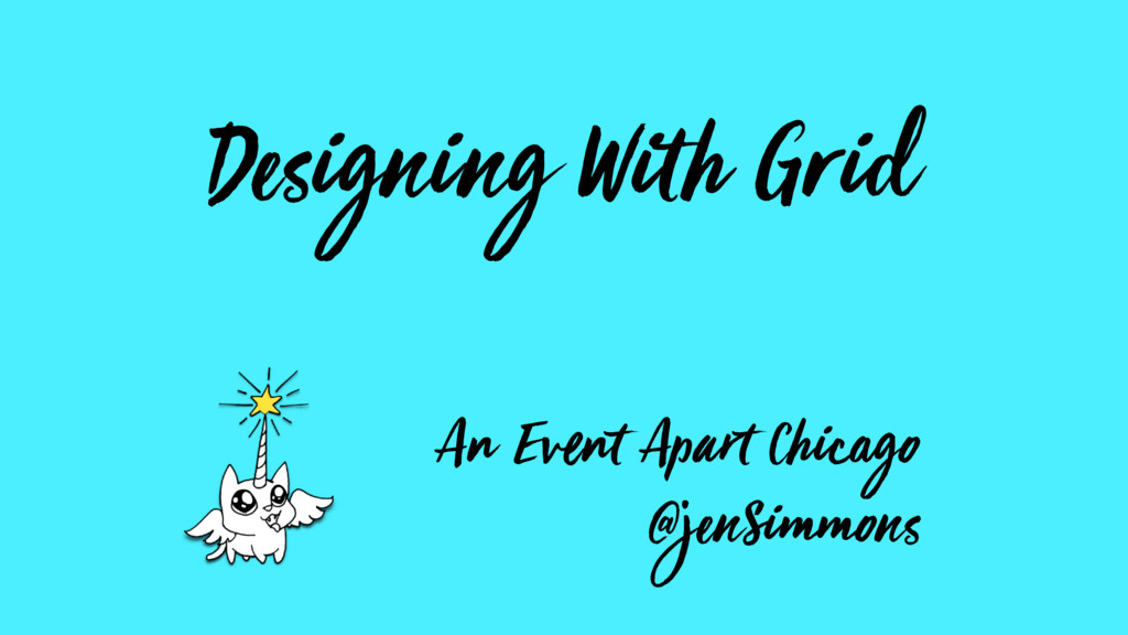 Designing With Grid An Event Apart Chicago @jen...