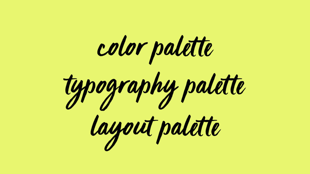 color palette typography palette layout palette