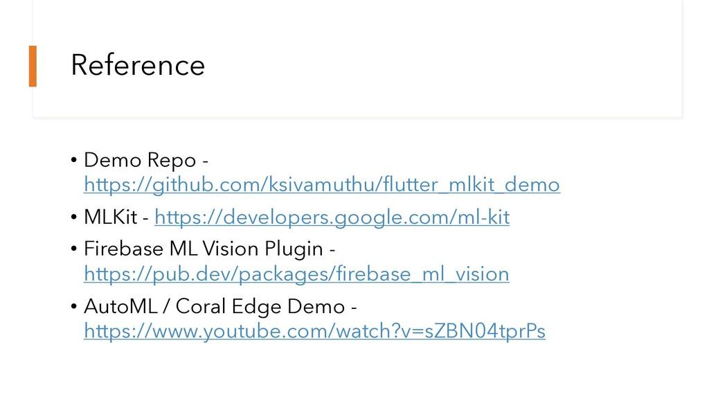 Reference • Demo Repo - https://github.com/ksiv...
