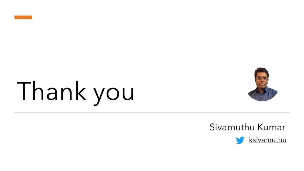 Thank you Sivamuthu Kumar ksivamuthu