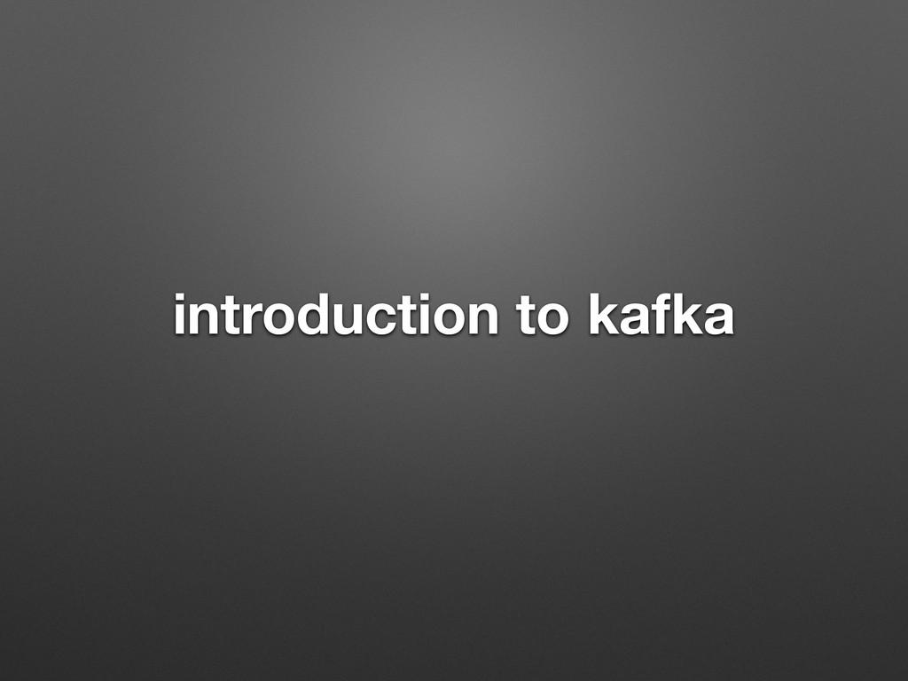 introduction to kafka