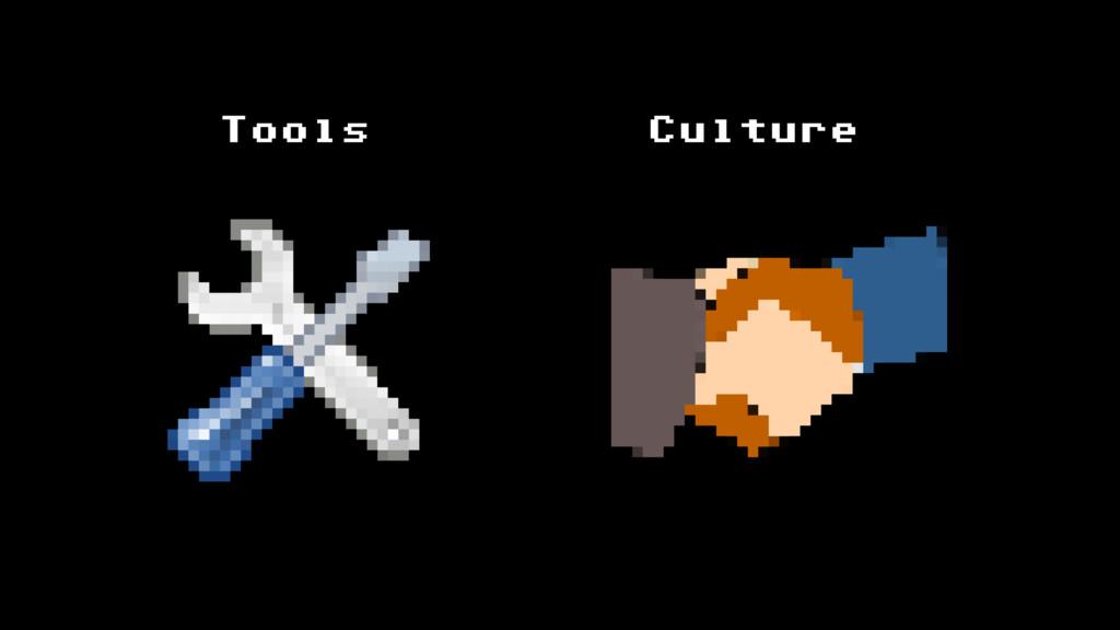 Tools Culture