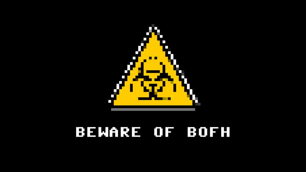 BEWARE OF BOFH