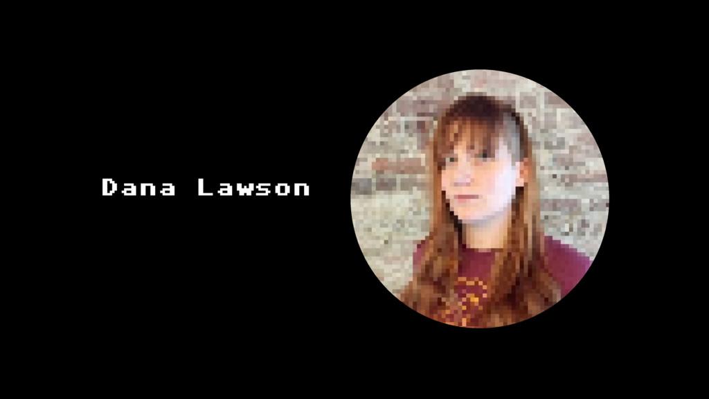 Dana Lawson