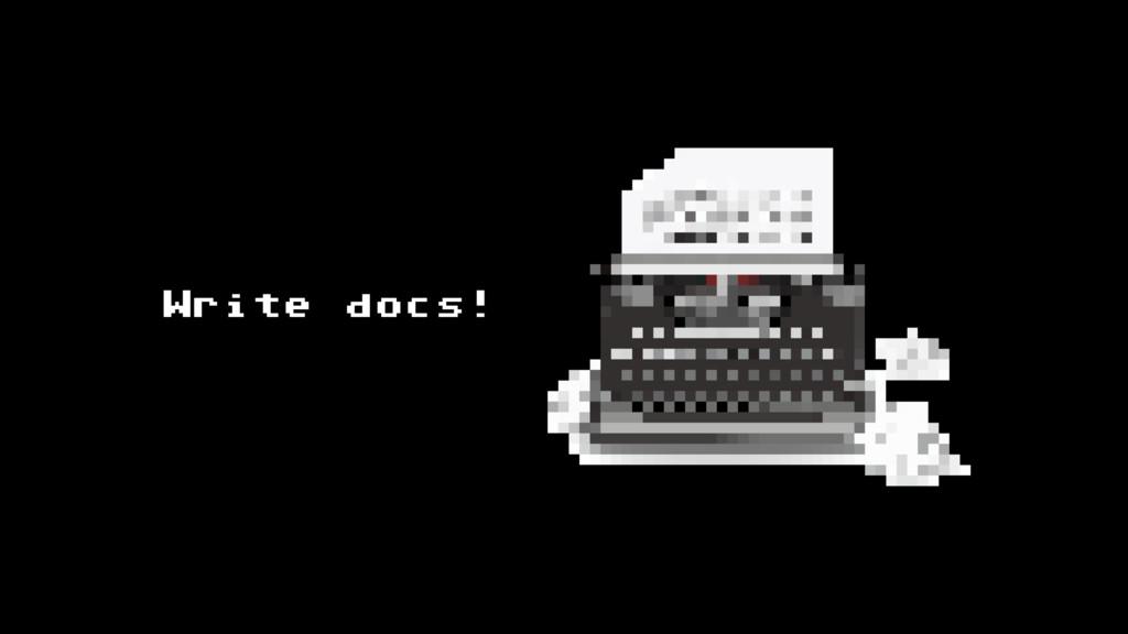 Write docs!