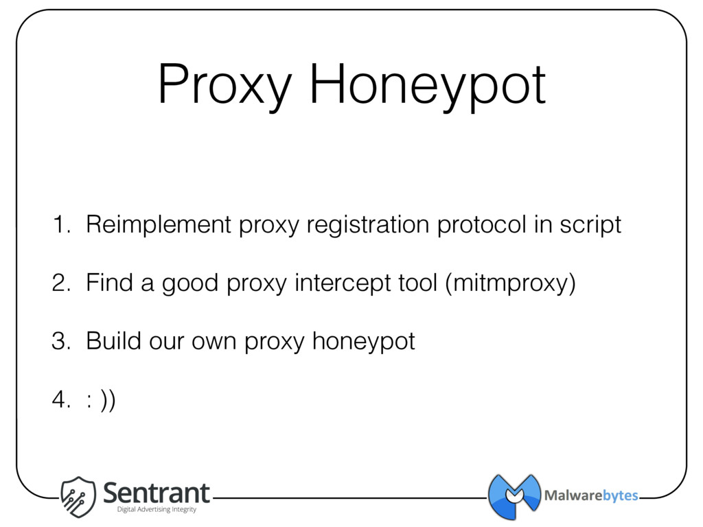 Proxy Honeypot 1. Reimplement proxy registratio...