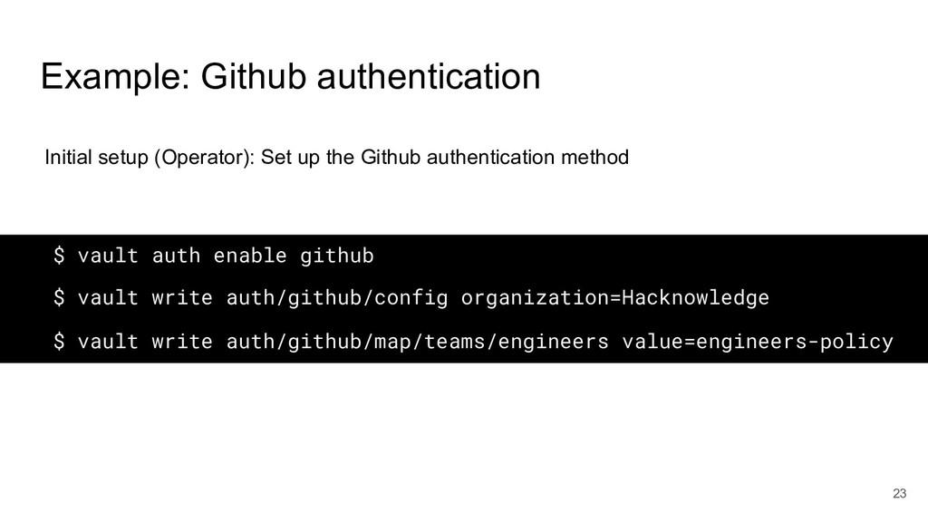 $ vault auth enable github Initial setup (Opera...