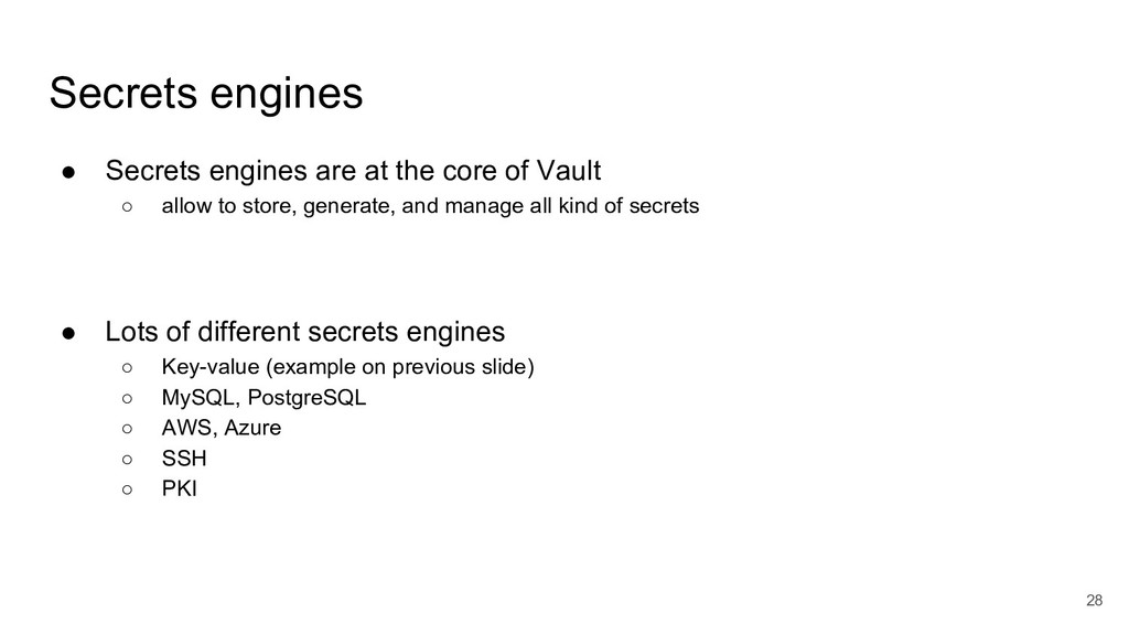 Secrets engines ● Secrets engines are at the co...