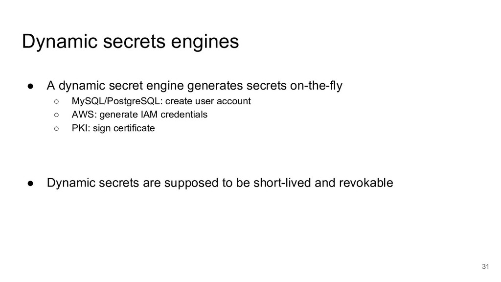 Dynamic secrets engines ● A dynamic secret engi...