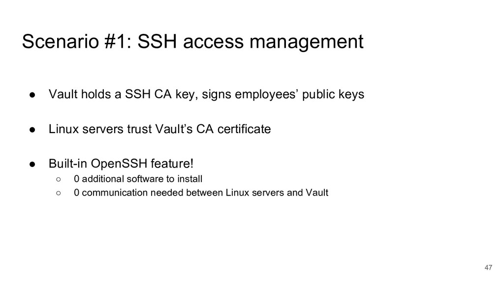 Scenario #1: SSH access management ● Vault hold...