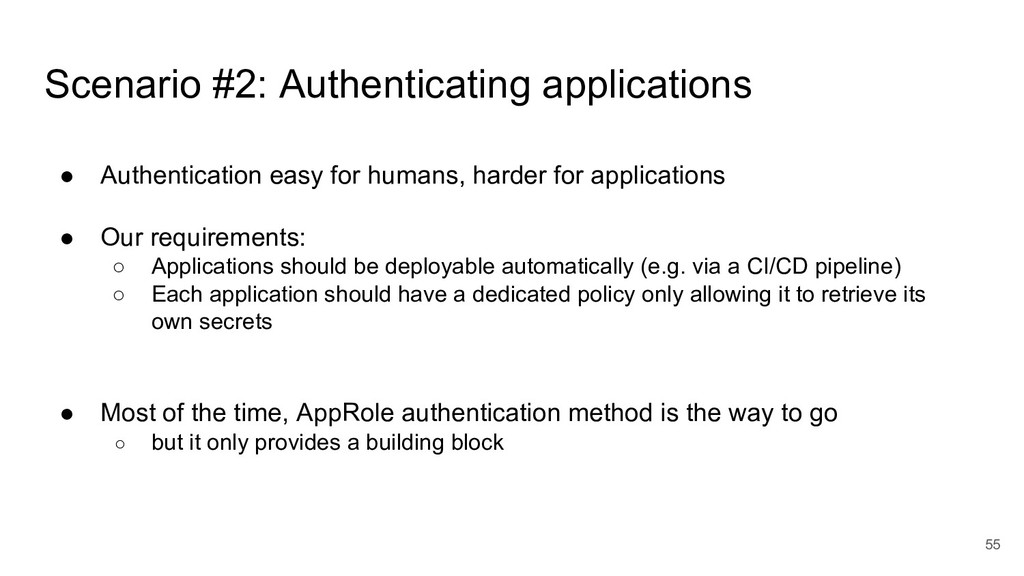 55 ● Authentication easy for humans, harder for...