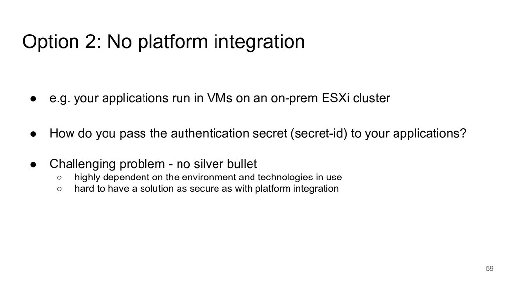 59 ● e.g. your applications run in VMs on an on...