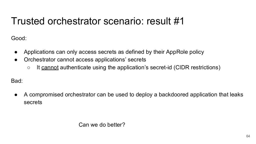 64 Trusted orchestrator scenario: result #1 Goo...