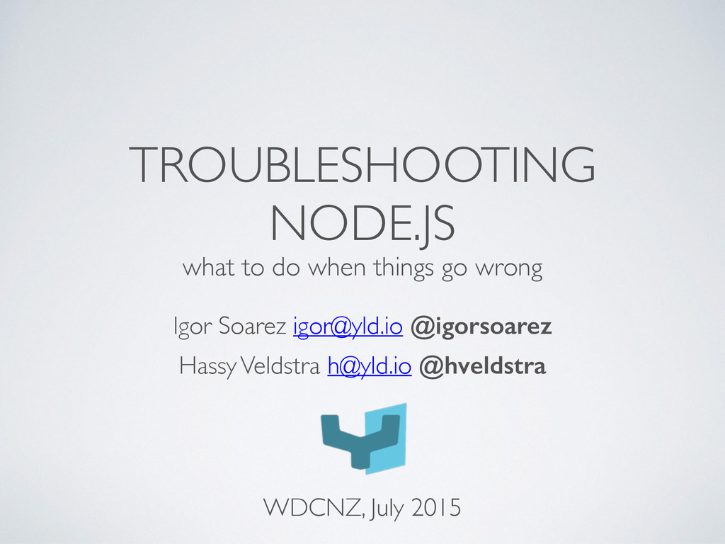 TROUBLESHOOTING NODE.JS what to do when things ...