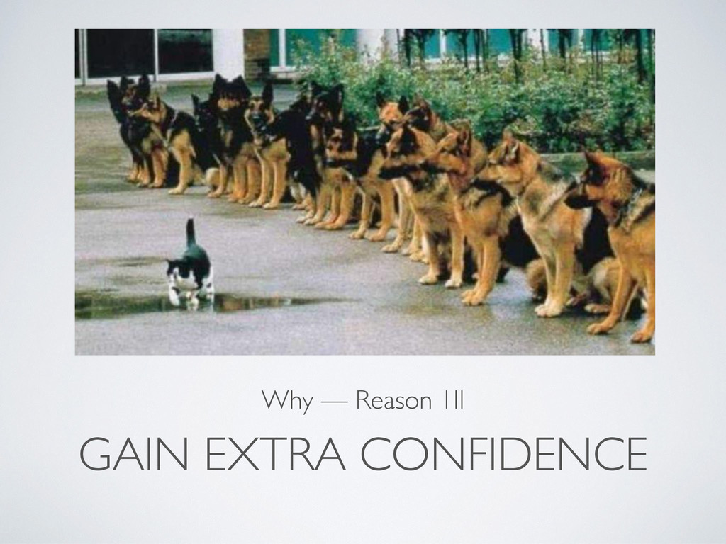 GAIN EXTRA CONFIDENCE Why — Reason 1II