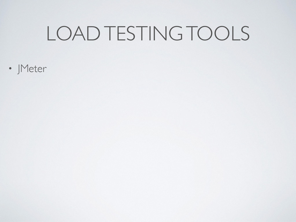 LOAD TESTING TOOLS • JMeter