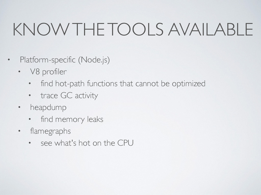 KNOW THE TOOLS AVAILABLE • Platform-specific (N...