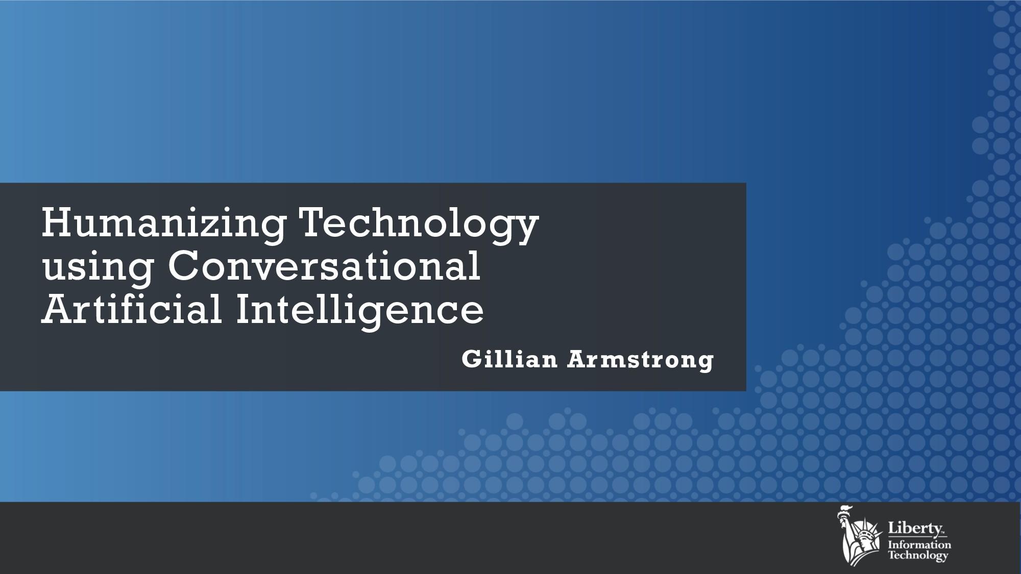 Humanizing Technology using Conversational Arti...