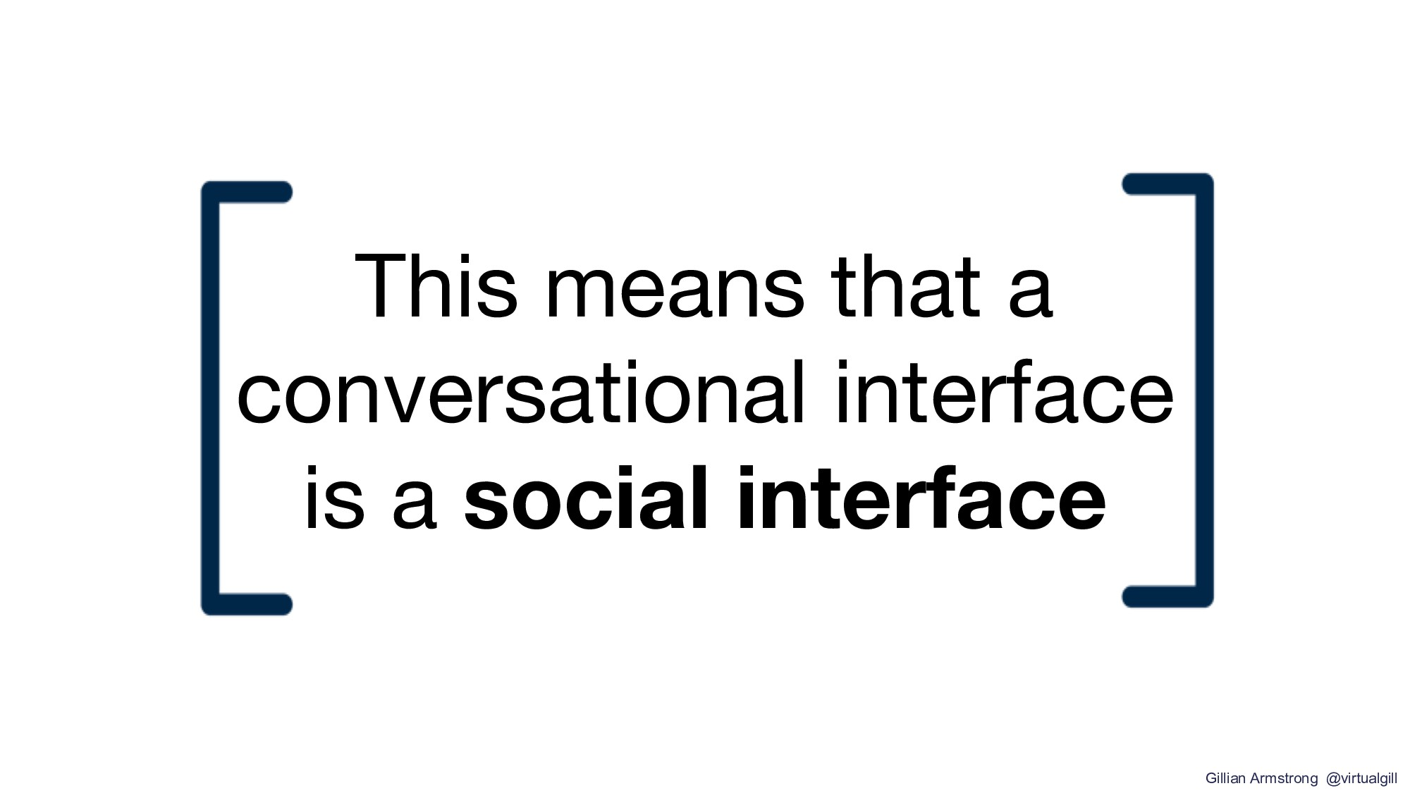 This means that a conversational interface is a...