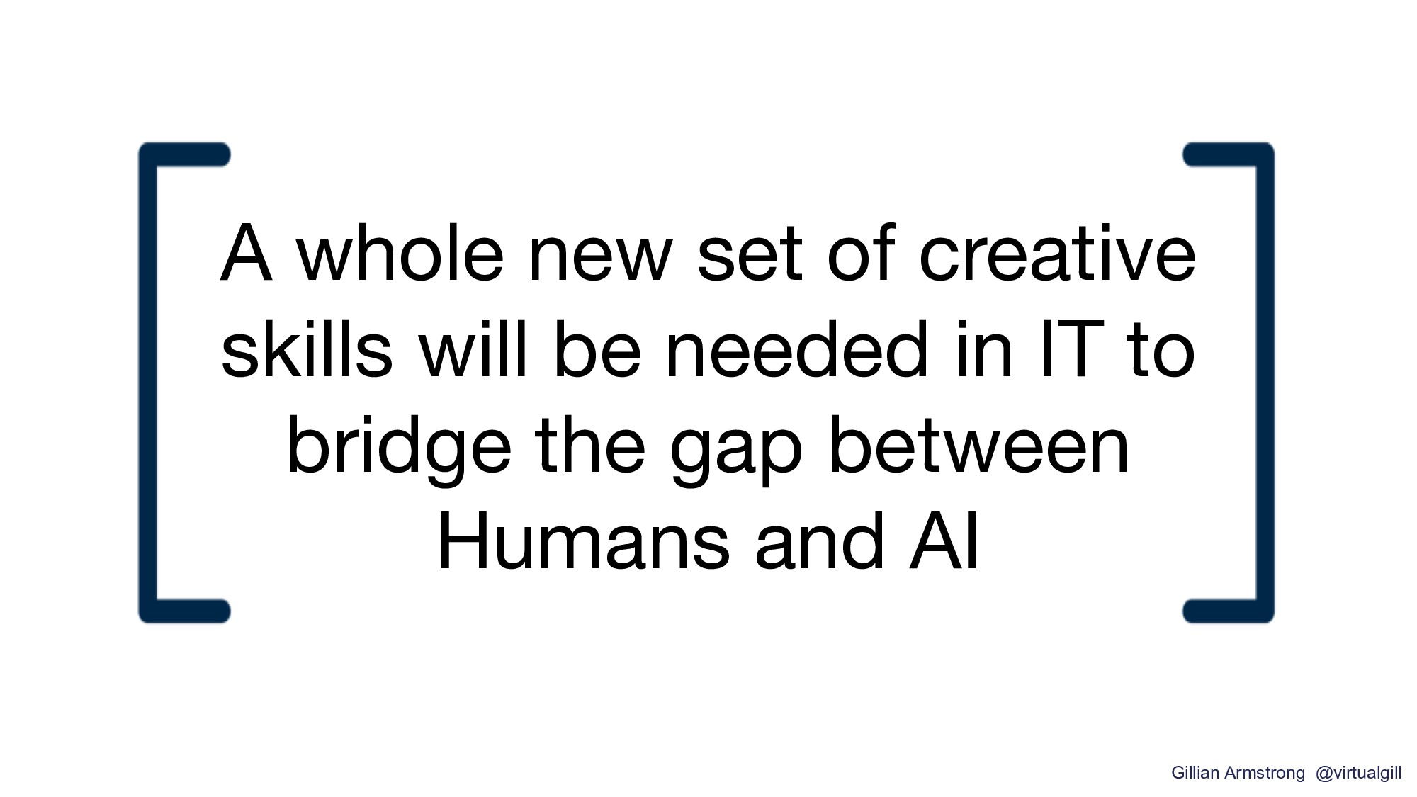 A whole new set of creative skills will be need...