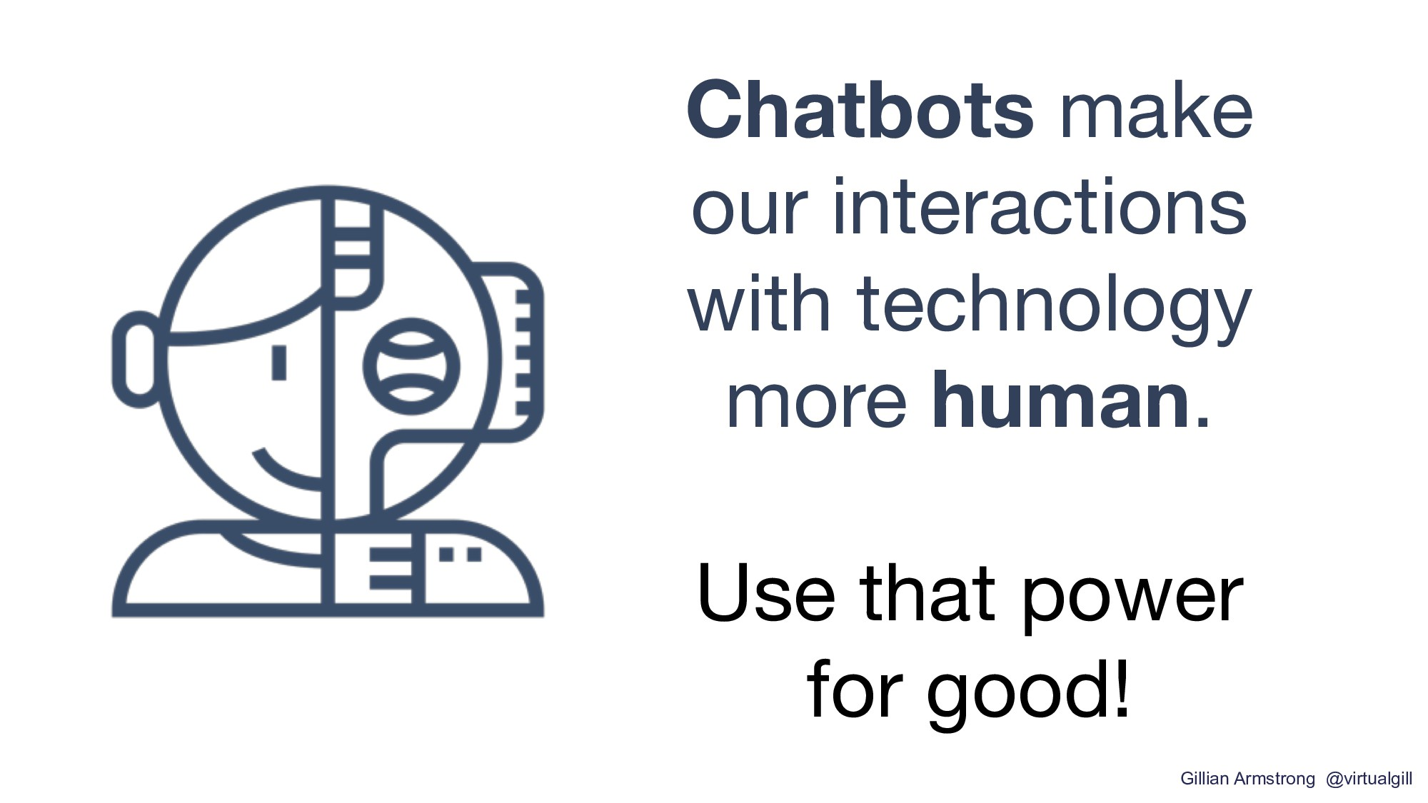 Chatbots make our interactions with technology ...
