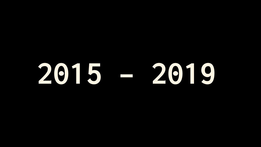 2015 - 2019