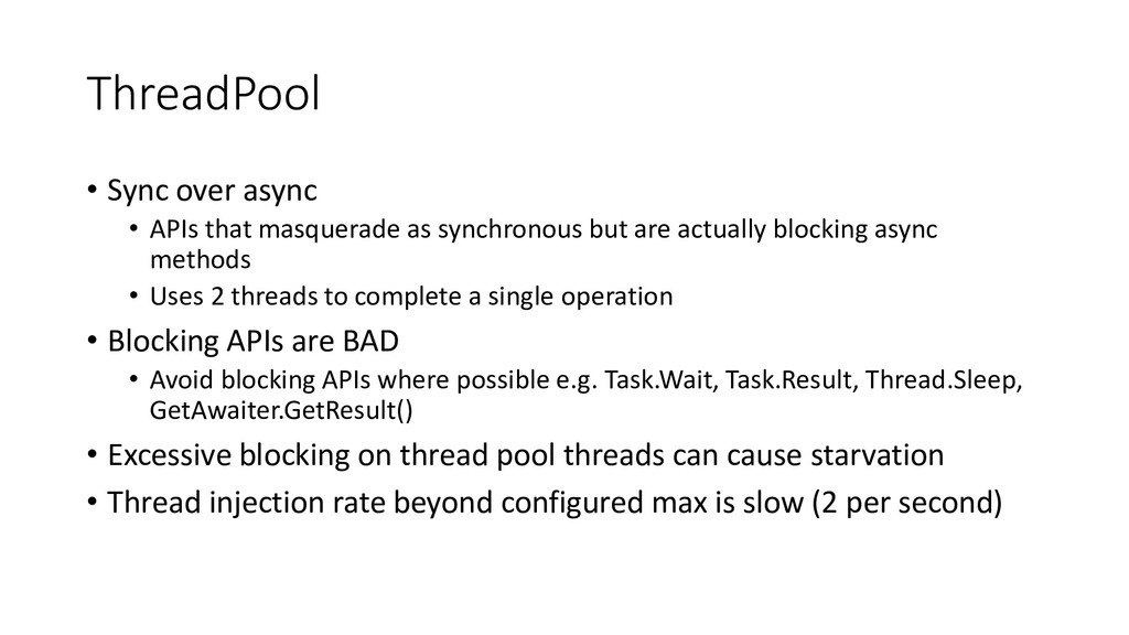 ThreadPool • Sync over async • APIs that masque...