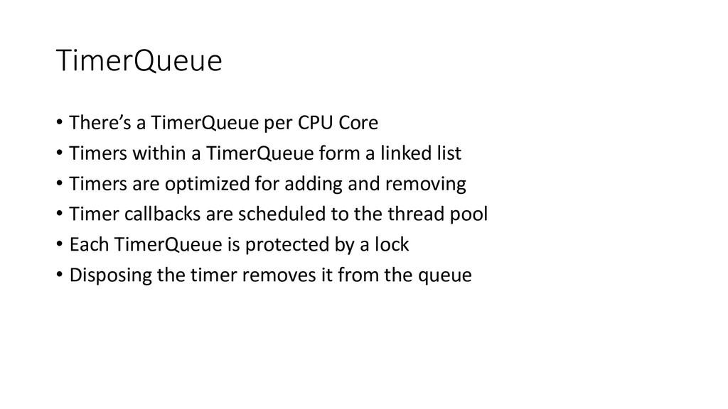 TimerQueue • There's a TimerQueue per CPU Core ...
