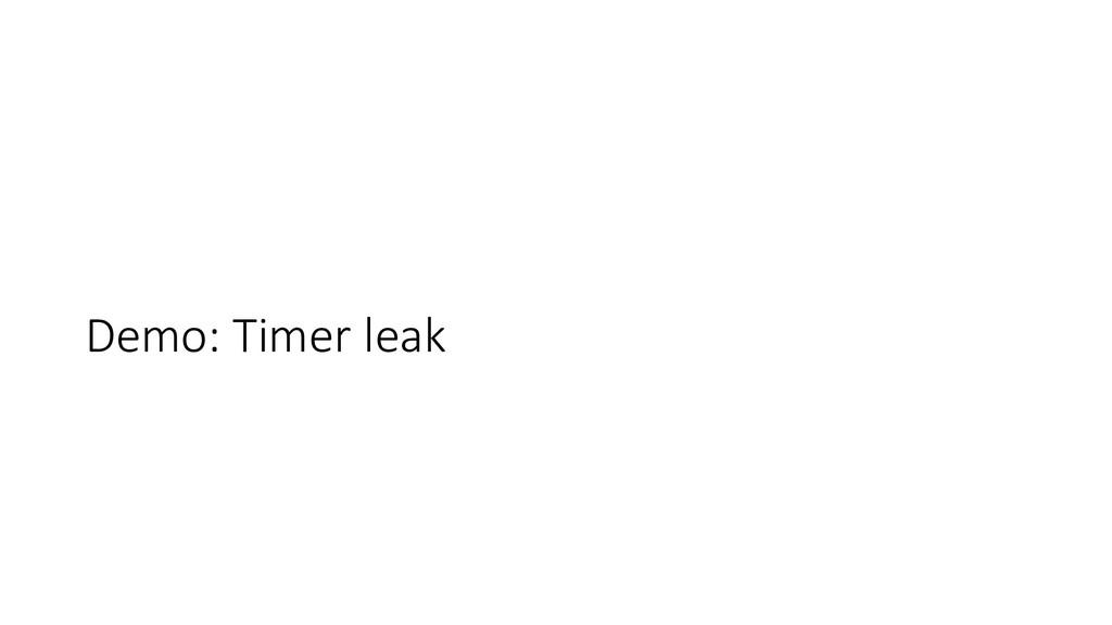 Demo: Timer leak