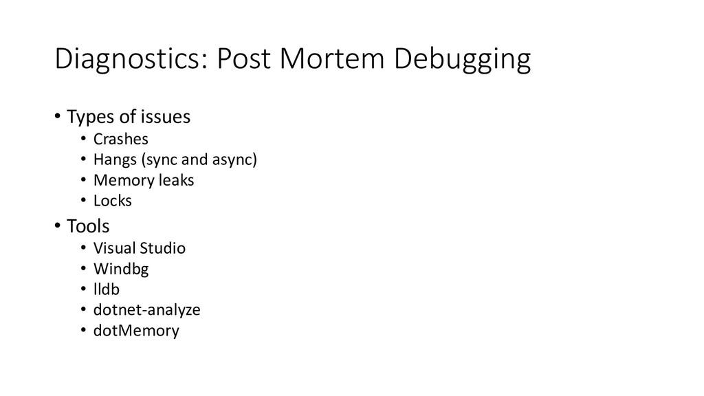 Diagnostics: Post Mortem Debugging • Types of i...