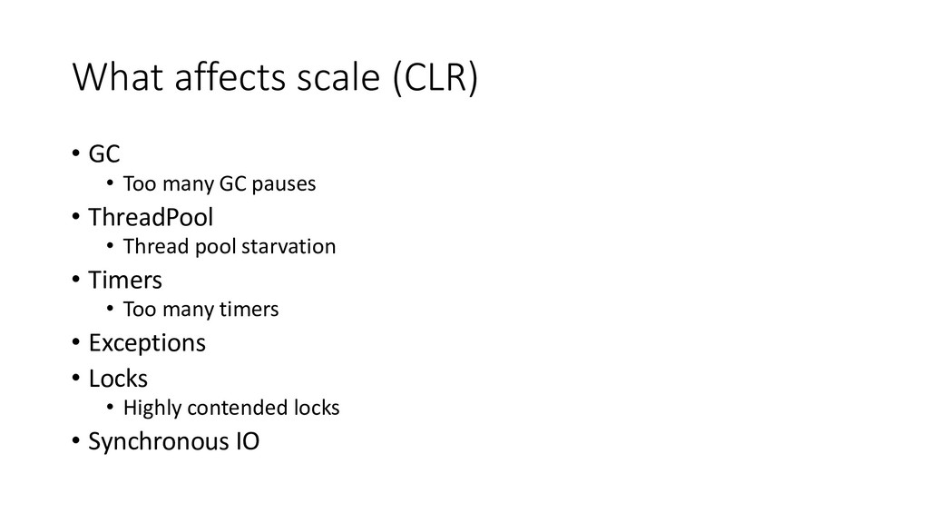 What affects scale (CLR) • GC • Too many GC pau...