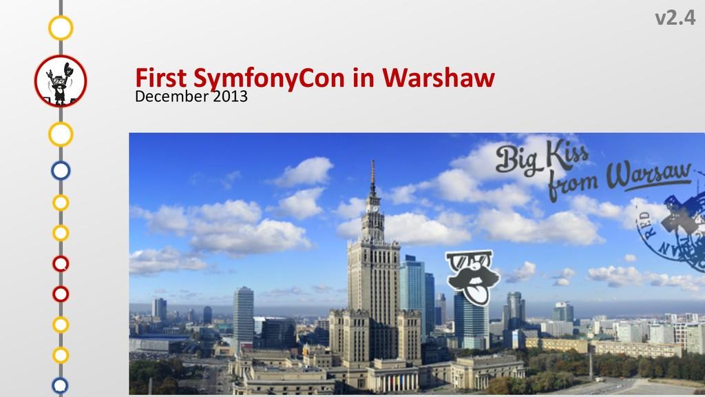W v2.4 First SymfonyCon in Warshaw December 201...