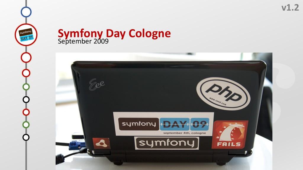 I v1.2 Symfony Day Cologne September 2009 G F H...
