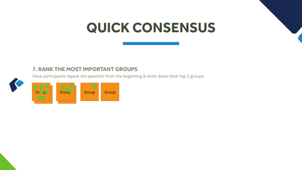 Group Group QUICK CONSENSUS 7. RANK THE MOST IM...