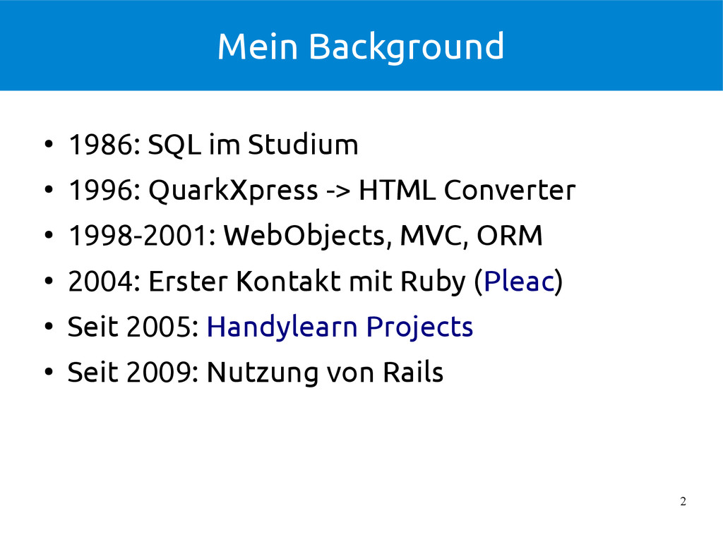 2 Mein Background ● 1986: SQL im Studium ● 1996...