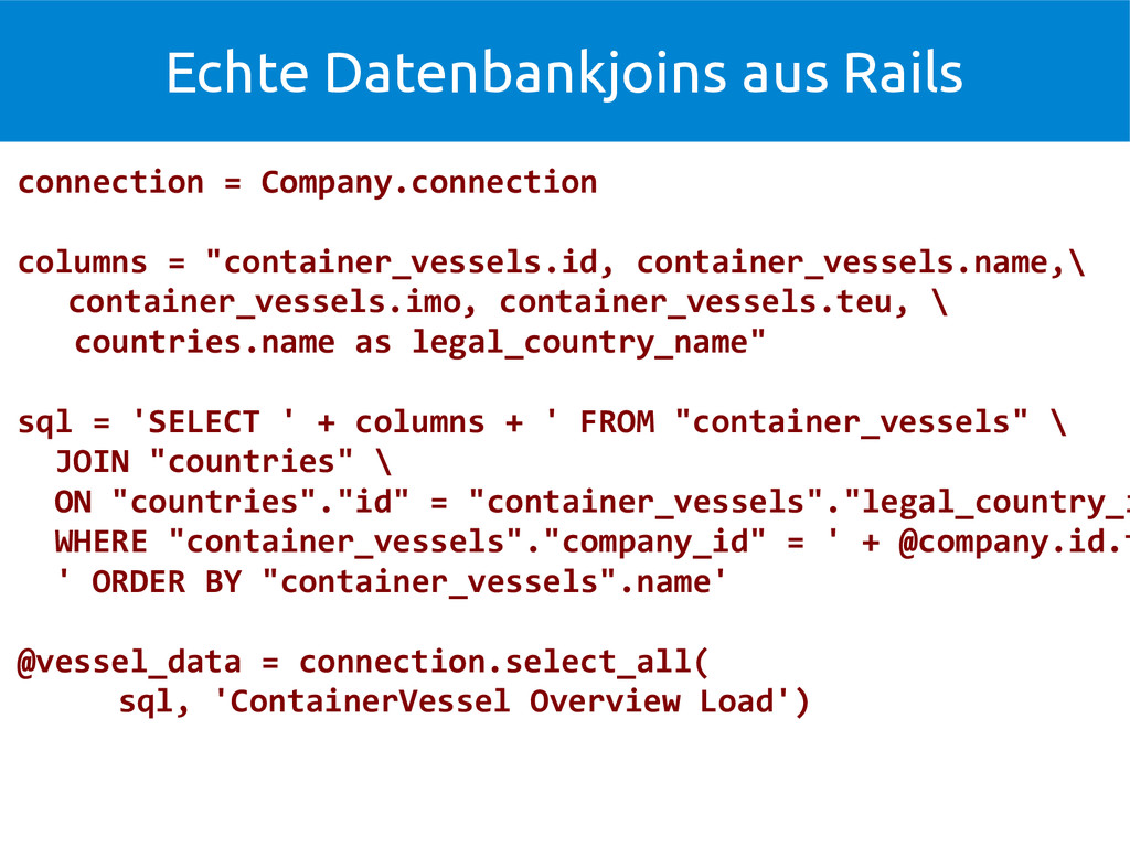 Echte Datenbankjoins aus Rails connection = Com...