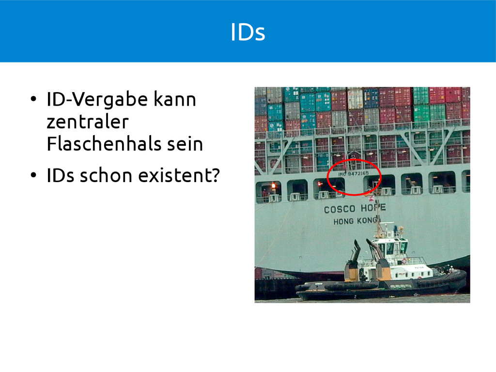 IDs ● ID-Vergabe kann zentraler Flaschenhals se...