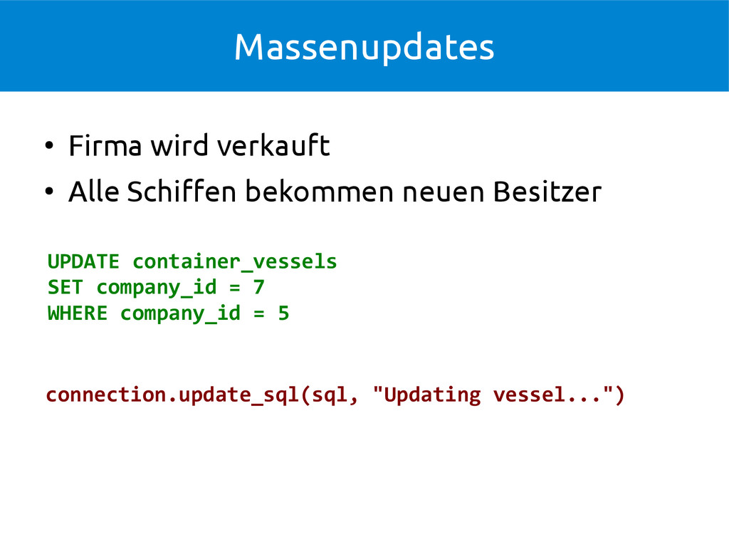 Massenupdates UPDATE container_vessels SET comp...