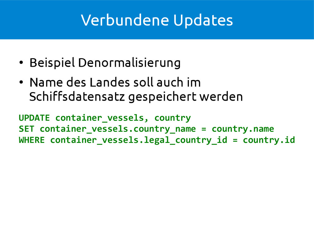Verbundene Updates ● Beispiel Denormalisierung ...
