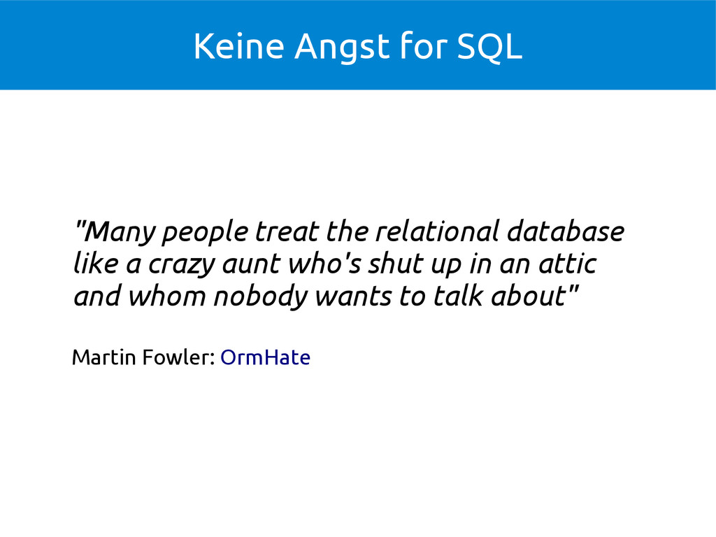 "Keine Angst for SQL ""Many people treat the rela..."